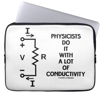 Physicists Do It With A Lot Of Conductivity Laptop Sleeve