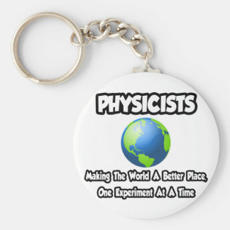 Physicists...Making the World a Better Place Basic Round Button Keychain