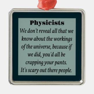 Physicists, Scary Universe Silver-Colored Square Ornament