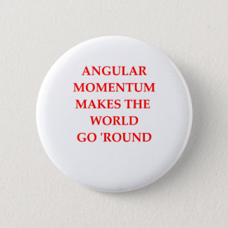 PHYSICS 2 INCH ROUND BUTTON