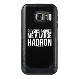 Physics Gives Me A Large Hadron OtterBox Samsung Galaxy S7 Case