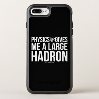 Physics Gives Me A Large Hadron OtterBox Symmetry iPhone 7 Plus Case