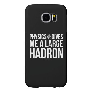 Physics Gives Me A Large Hadron Samsung Galaxy S6 Cases