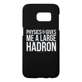 Physics Gives Me A Large Hadron Samsung Galaxy S7 Case