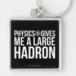 Physics Gives Me A Large Hadron Silver-Colored Square Keychain