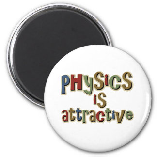 Physics is Attractive Funny Pun 2 Inch Round Magnet