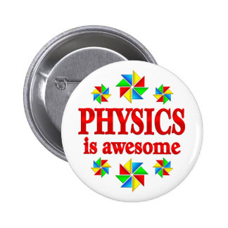 Physics is Awesome 2 Inch Round Button