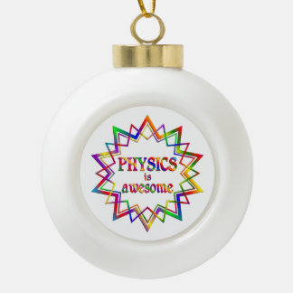 Physics is Awesome Ceramic Ball Ornament