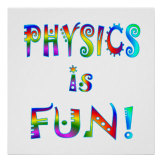 Physics is Fun Poster