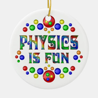 Physics is Fun Round Ceramic Ornament