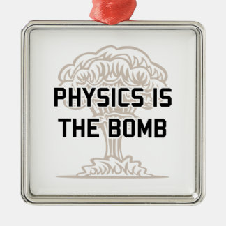 Physics is the Nuclear Bomb Silver-Colored Square Ornament