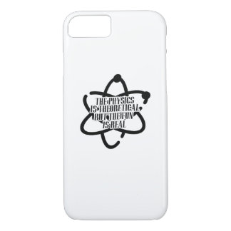 PHYSICS IS THEORETICAL Science Funny iPhone 8/7 Case