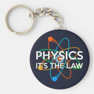 PHYSICS. IT'S THE LAW KEYCHAIN