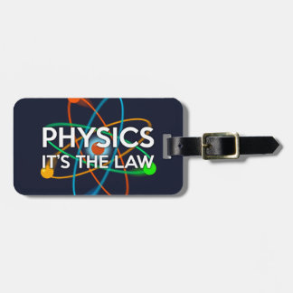 PHYSICS. IT'S THE LAW LUGGAGE TAG