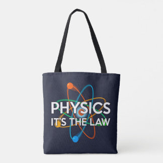 PHYSICS. IT'S THE LAW TOTE BAG
