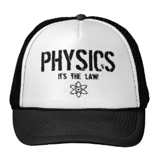 Physics - It's the Law! Trucker Hat
