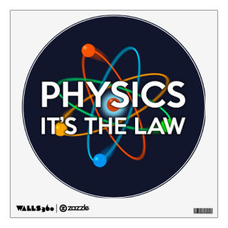 PHYSICS. IT'S THE LAW WALL STICKER