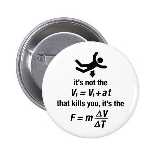 physics - it's the sudden deceleration that kills  pin
