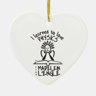 Physics Love from Madeline LEngle Ceramic Heart Ornament