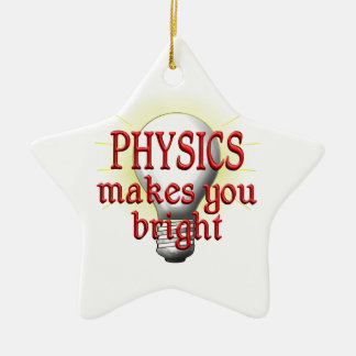 Physics Makes You Bright Ceramic Star Ornament