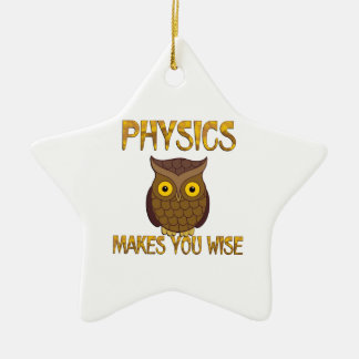 Physics Makes You Wise Ceramic Star Ornament