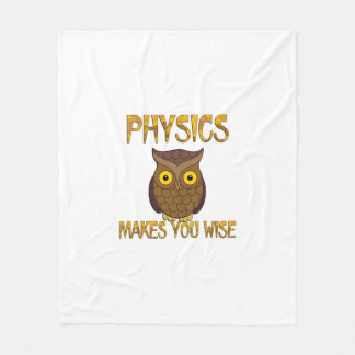 Physics Makes You Wise Fleece Blanket