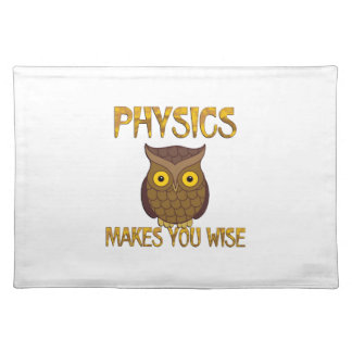 Physics Makes You Wise Placemat