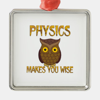 Physics Makes You Wise Silver-Colored Square Ornament