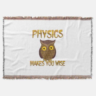 Physics Makes You Wise Throw Blanket