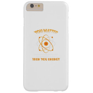 Physics Science You Energy funny Barely There iPhone 6 Plus Case