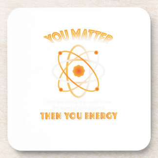 Physics Science You Energy funny Coaster
