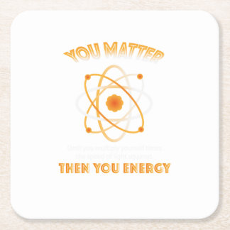 Physics Science You Energy funny Square Paper Coaster