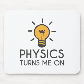 Physics Turns Me On Mouse Pad