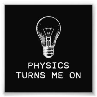 Physics Turns Me On Photo Print