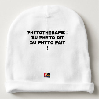 PHYTOTHERAPY: WITH THE SAID PHYTO, THE MADE PHYTO! BABY BEANIE