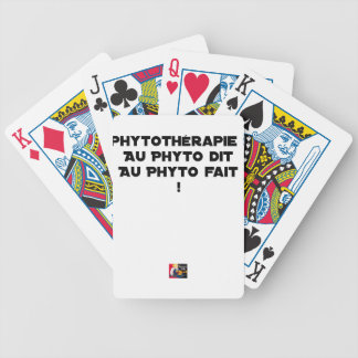 PHYTOTHERAPY: WITH THE SAID PHYTO, THE MADE PHYTO! BICYCLE PLAYING CARDS