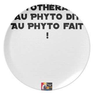 PHYTOTHERAPY: WITH THE SAID PHYTO, THE MADE PHYTO! PLATE