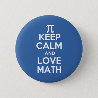 Pi keep calm and love math 2 inch round button