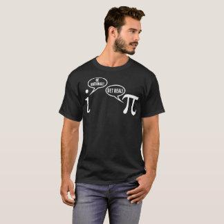 Pi Math Be Rational Get Real Tshirt