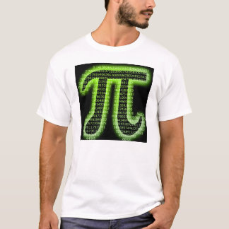 PI!!!!!!!!!!!!!!!!!!  (This actually IS accurate.) T-Shirt