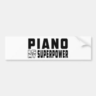 Piano Is My Superpower Bumper Sticker