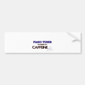 Piano Tuner Powered by caffeine Bumper Sticker