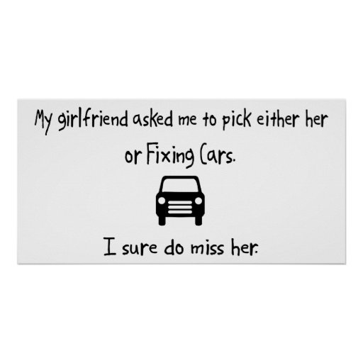 Pick Girlfriend or Fixing Cars Print