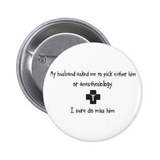 Pick Husband or Anesthesiology 2 Inch Round Button