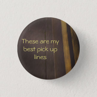 Pick up lines badge 1 inch round button