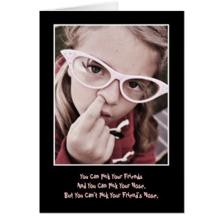 Pick Your Friends/Nose Birthday Card