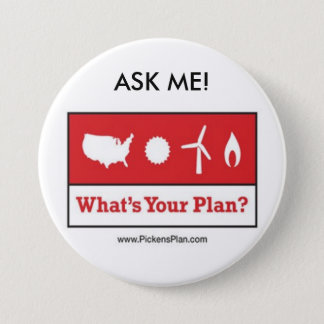 Pickens Plan - ASK ME! 3 Inch Round Button