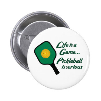 PICKLEBALL IS SERIOUS 2 INCH ROUND BUTTON