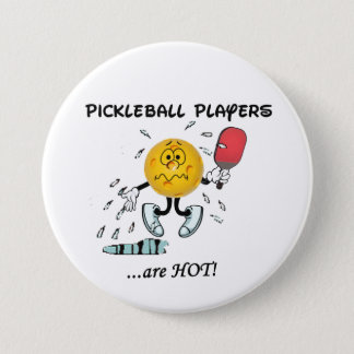 Pickleball Players Are Hot 3 Inch Round Button