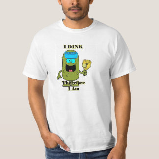 Pickleball Shirt: I Dink Therefore I Am T-Shirt